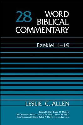 WBC Vol. 28, Ezekiel 1-19  (Word Biblical Commentary), Leslie C. Allen