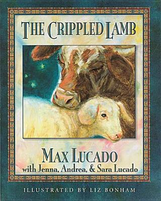 The Crippled Lamb, Lucado, Max