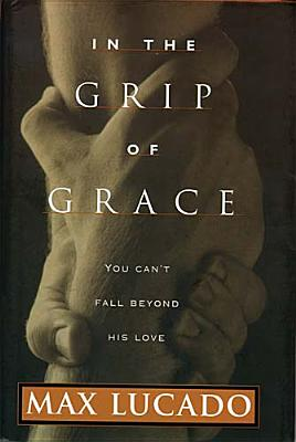 Image for IN THE GRIP OF GRACE