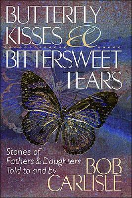 Image for Butterfly Kisses and Bittersweet Tears