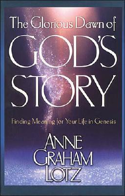 Image for The Glorious Dawn of God's Story: Finding Meaning for Your Life in Genesis