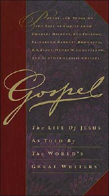 Image for Gospel: The Life of Jesus as Told by The World's Great Writers