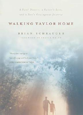 Image for Walking Taylor Home, a True Story; a Fatal Disease, a Father's Love, and a Son's Courageous Journey