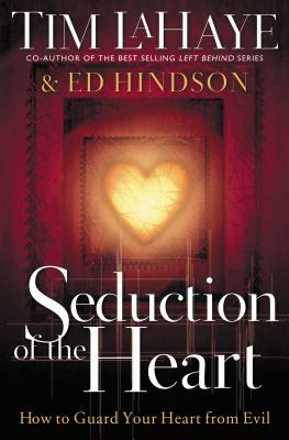 Image for Seduction of the Heart : How to Guard and Keep Your Heart from Evil