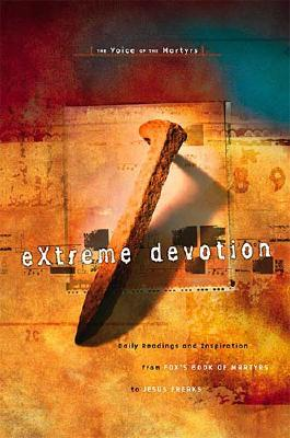 Image for Extreme Devotion: The Voice of the Martyrs