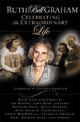 Image for Ruth Bell Graham: Celebrating An Extraordinary Life