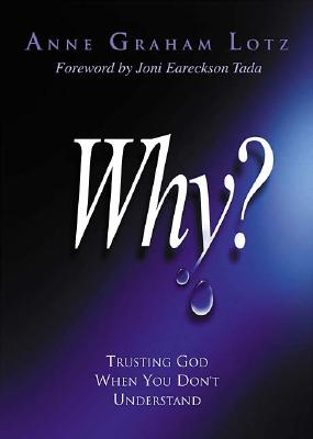 Image for Why?: Trusting God When You Don't Understand