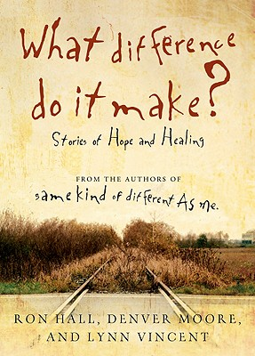 Image for What Difference Do It Make?: Stories of Hope and Healing
