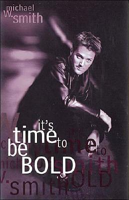 Image for It's Time To Be Bold