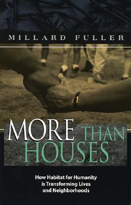 More Than Houses, Millard Fuller