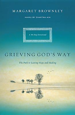 Image for Grieving God's Way: The Path to Lasting Hope and Healing