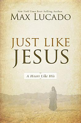 Image for Just Like Jesus: A Heart Like His