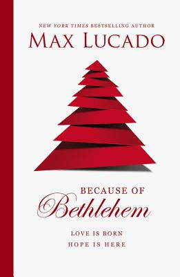 Image for Because of Bethlehem: Love Is Born, Hope Is Here
