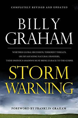 Image for Storm Warning: Whether Global Recession, Terrorist Threats, or Devastating Natural Disasters, These Ominous Shadows Must Bring Us Back to the Gospel