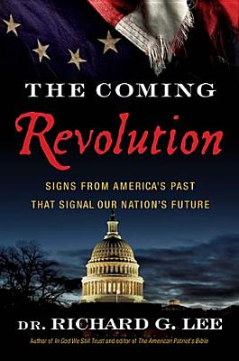 Image for The Coming Revolution: Signs from America's Past That Signal Our Nation's Future