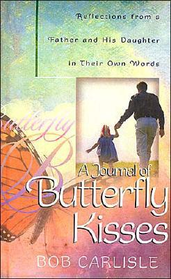 Image for A Journal of Butterfly Kisses: Reflections from a Father and His Daughter in Their Own Words