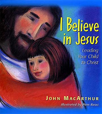 Image for I Believe In Jesus: Leading Your Child To Christ