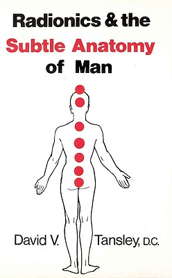 Image for Radionics and the Subtle Anatomy of Man