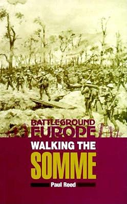 Image for WALKING THE SOMME: A WALKER'S GUIDE TO THE 1916 SOMME BATTLEFIELDS BATTLEGROUND EUROPE, SERIES