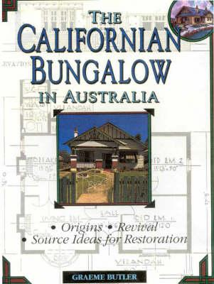 Image for The Californian Bungalow in Australia: Origins, Revival, Source Ideas for Restoration