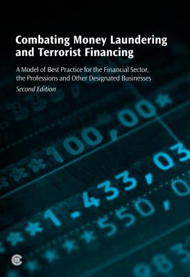 Image for Combating Money Laundering and Terrorist Financing: A Model of Best Practice for the Financial Sector, the Professions and Other Designated Businesses (Second Edition) (Economic Paper)