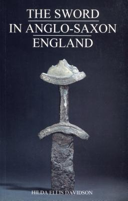 Image for The Sword in Anglo-Saxon England: Its Archaeology and Literature