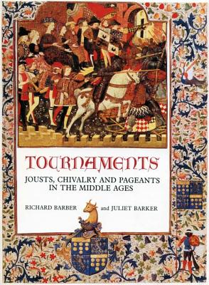 Image for TOURNAMENTS: JOUSTS, CHIVALRY AND PAGEANTS IN THE MIDDLE AGES