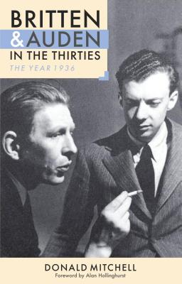 Image for Britten and Auden in the Thirties: The Year 1936 (Aldeburgh Studies in Music)
