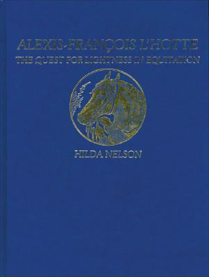 Image for Alexis-Francois L'hotte: The Quest For Lightness In Equitation