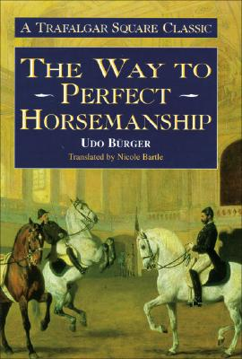 Image for The Way To Perfect Horsemanship Translated by Nicole Bartle