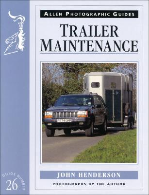 Image for Trailer Maintenance (Allen Photographic Guides)