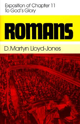 Image for Romans: An Exposition of Chapter 11 to God's Glory
