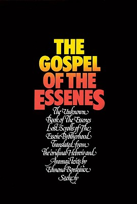 Image for The Gospel of the Essenes: The Unknown Books of the Essenes / Lost Scrolls of the Essene Brotherhood