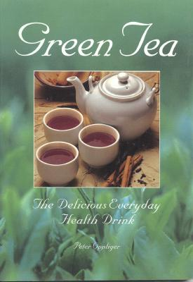 Image for Green Tea: The Delicious Everyday Health Drink
