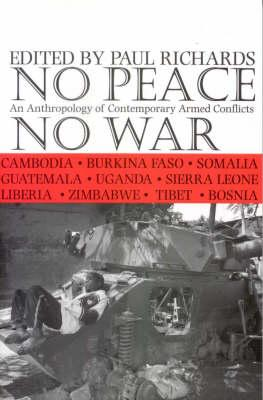 Image for No Peace, No War: An Anthropology Of Contemporary Armed Conflicts