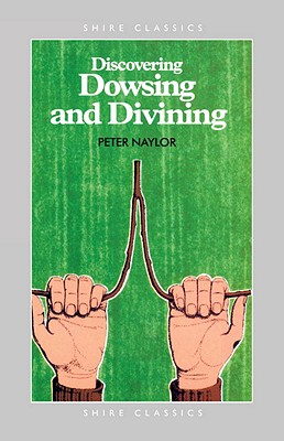Image for Discovering Dowsing and Divining