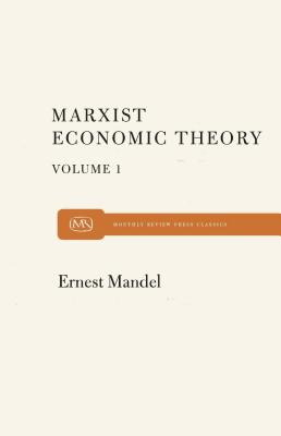 Marx Economic Theory Volume 1, Mandel, Ernest