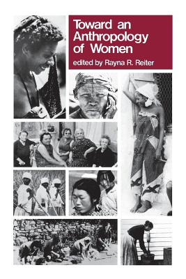 Toward An Anthropology of Women, Reiter, Rayna R.