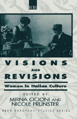 Image for Visions and Revisions: Women in Italian Culture (Berg European Studies Series)
