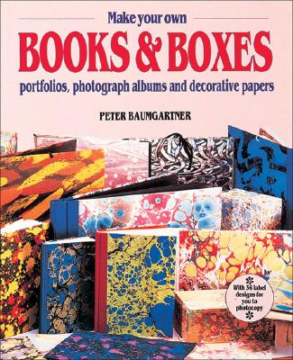 Make Your Own Books & Boxes, Baumgartner, Peter