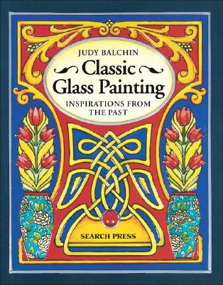 Image for Classic Glass Painting: Inspirations from the Past