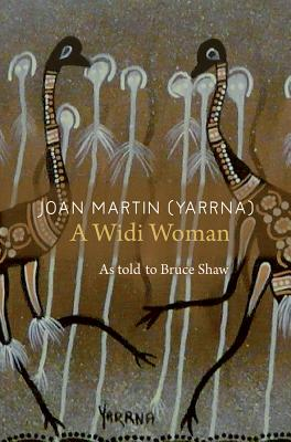 Image for Joan Martin (Yarrna): A Widi Woman -  As told to Bruce Shaw