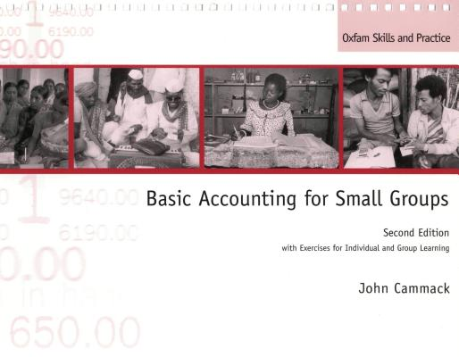 Image for Basic Accounting for Small Groups: With Exercises for Individual and Group Learning (Oxfam Skills and Practice Series)