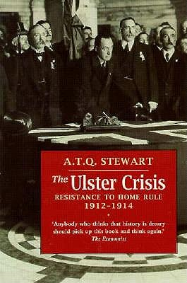 Image for The Ulster Crisis: Resistance to Home Rule, 1912-14 (A Blackstaff classic)