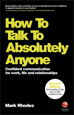 Image for How To Talk To Absolutely Anyone  Confident Communication for Work, Life and Relationships