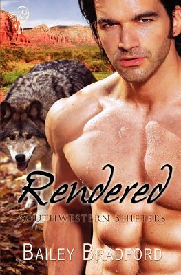 Rendered (Southwestern Shifters) (Volume 4), Bradford, Bailey