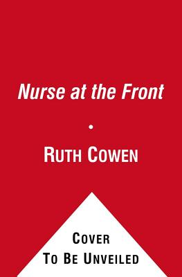 Image for A Nurse at the Front: The Great War Diaries of Sister Edith Appleton. Edited by Ruth Cowen