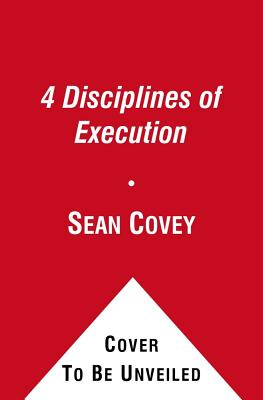 Image for 4 Disciplines of Execution: Getting Strategy Done. by Sean Covey