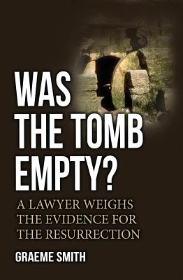 Image for Was the Tomb Empty?: A Lawyer Weighs the Evidence for the Resurrection