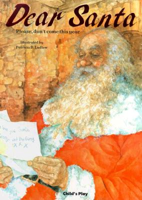 Image for Dear Santa: Please, Don't Come This Year (Child's Play Library)